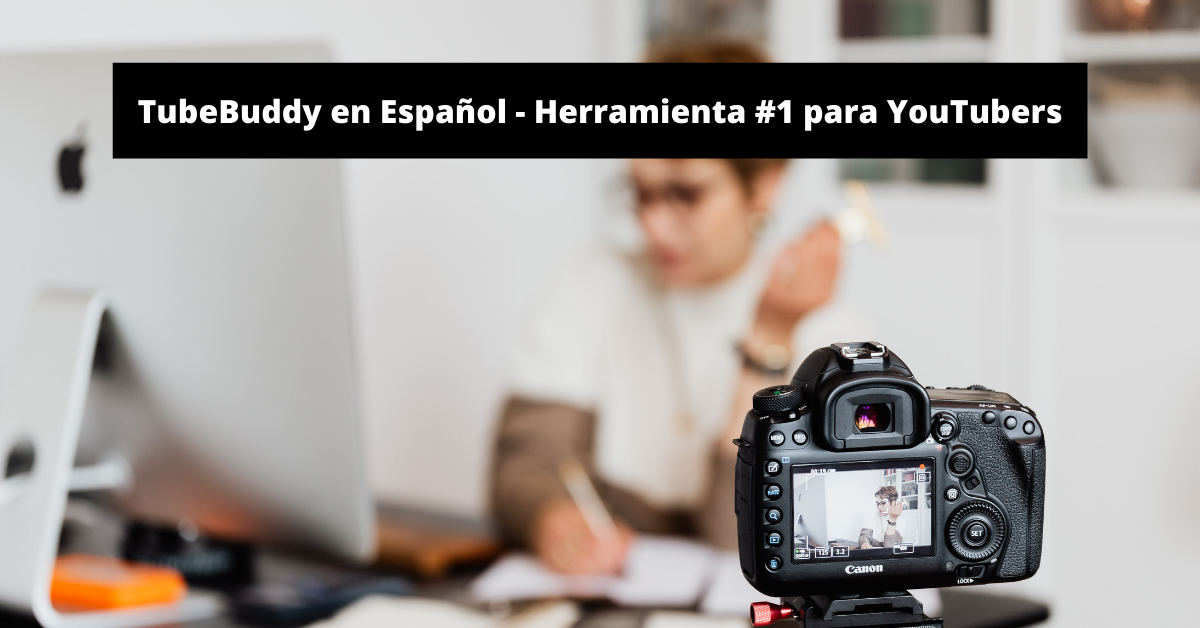 TubeBuddy en Español – ¿Cómo Funciona?