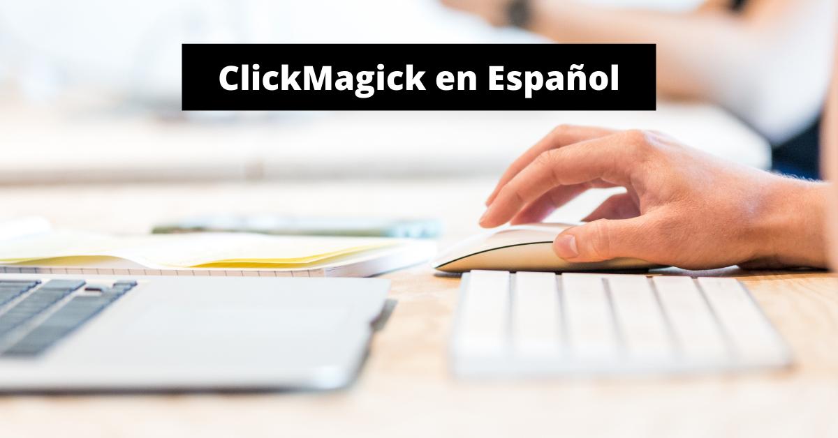 ClickMagick en Español – Reseña Completa