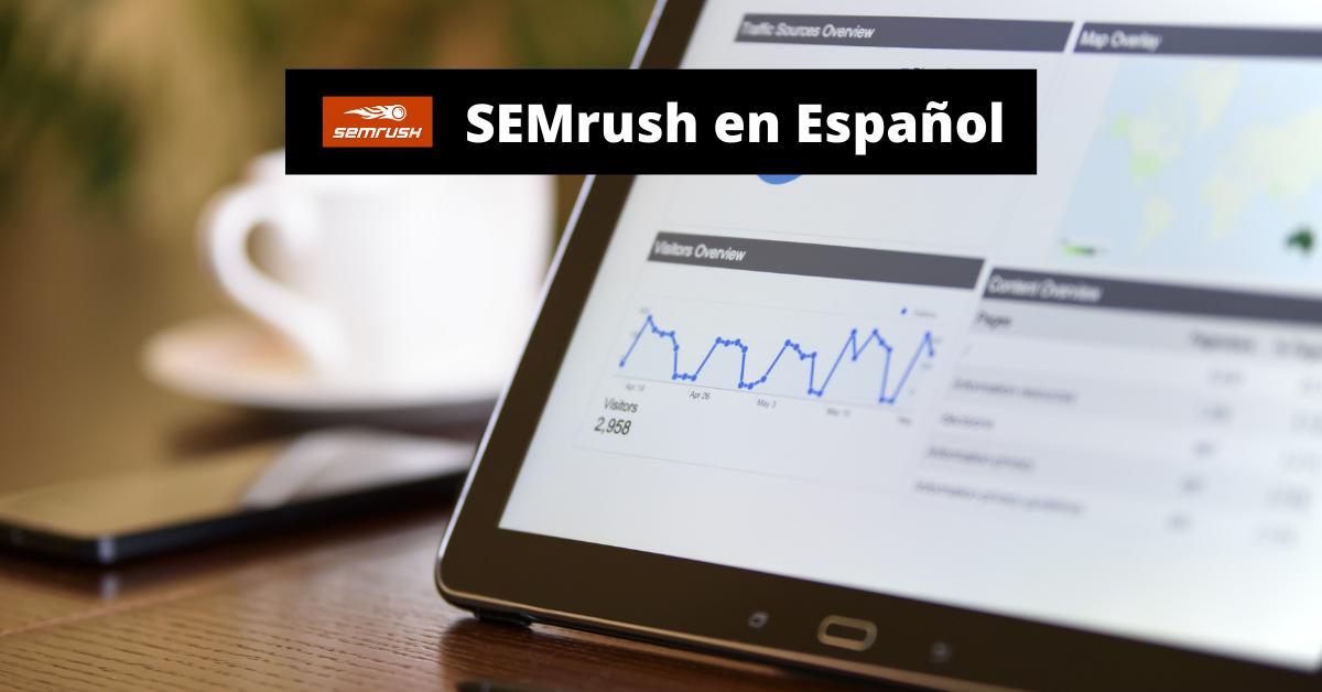 SEMrush en Español – ¿Cómo Funciona?