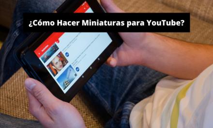 ¿Cómo Hacer Miniaturas para YouTube?