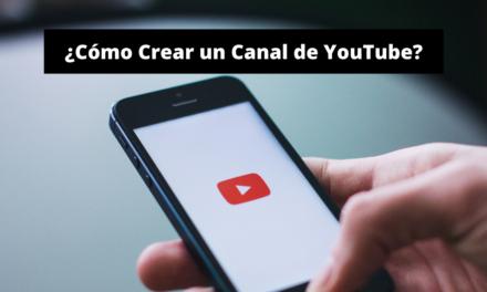 ¿Cómo Crear un Canal de YouTube?
