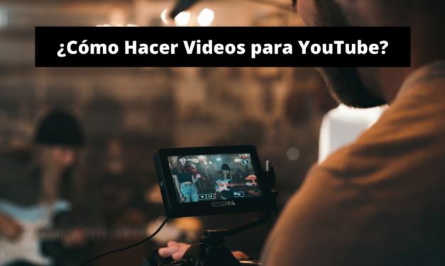 ¿Cómo Hacer Videos Para YouTube?