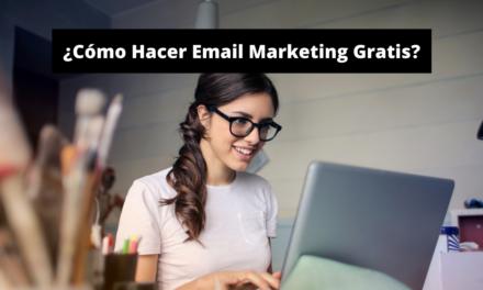 ¿Cómo Hacer Email Marketing Gratis?