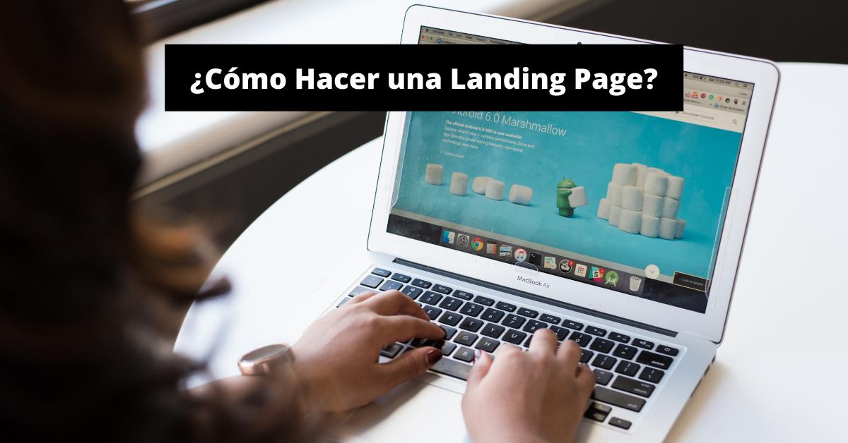 ¿Cómo Hacer una Landing Page?