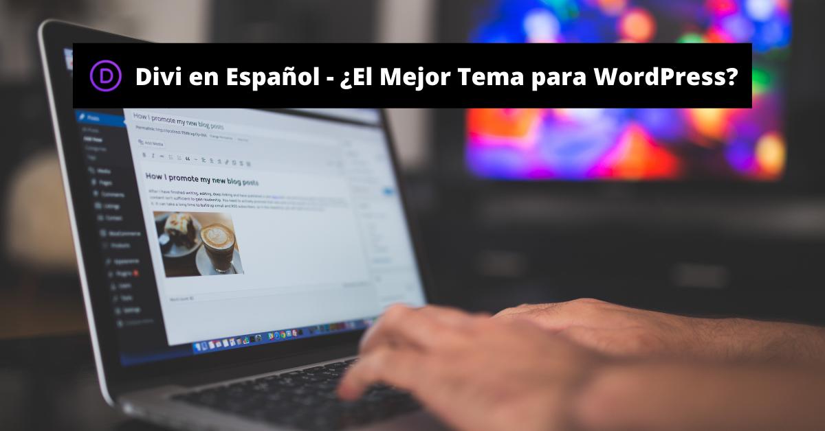 Divi en Español – ¿Tema #1 para WordPress?