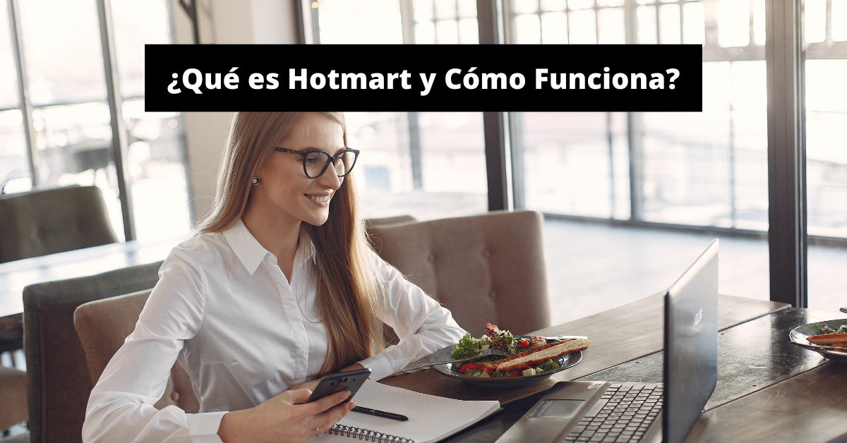 ¿Qué es Hotmart y Cómo Funciona?