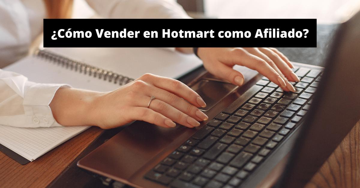 ¿Cómo Vender en Hotmart como Afiliado?
