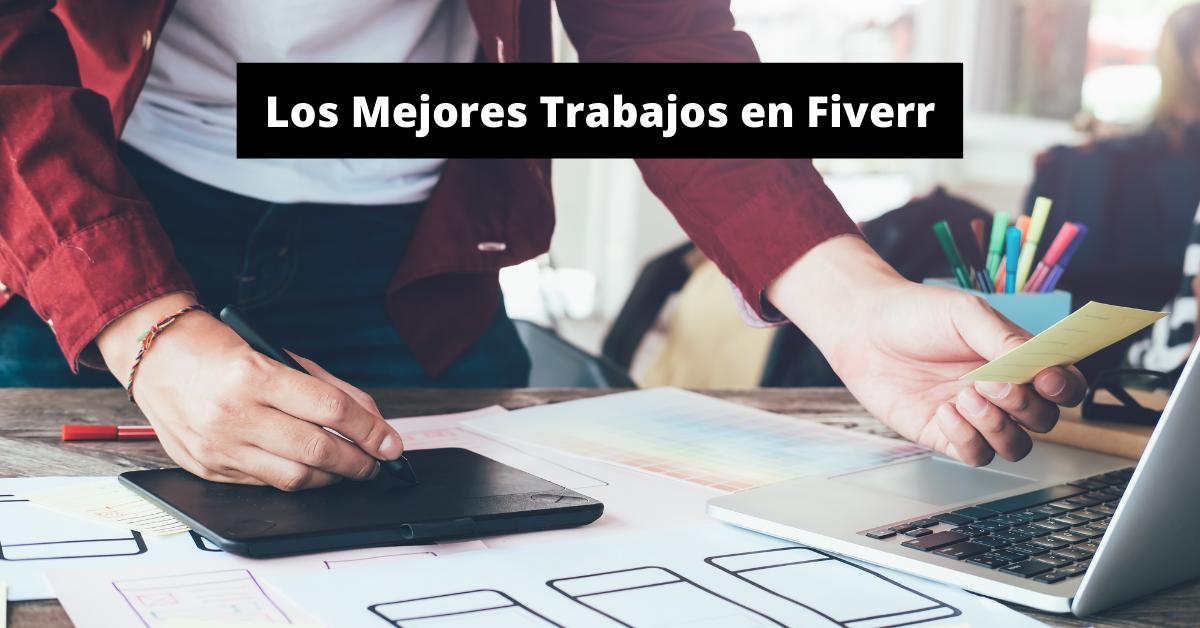 Los Mejores Trabajos en Fiverr y Gigs Exitosos
