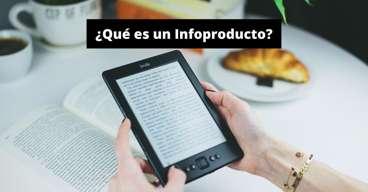 ¿Qué es un Infoproducto? Principales Ventajas