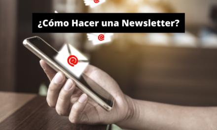 ¿Cómo Hacer una Newsletter?