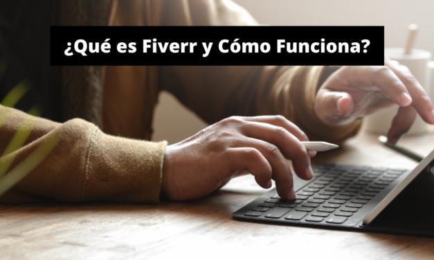 ¿Qué es Fiverr y Cómo Funciona?