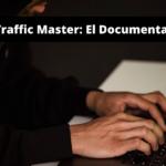 ¿Qué es Traffic Master el Documental?