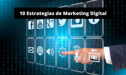Estrategias de Marketing Digital: 10 Ejemplos