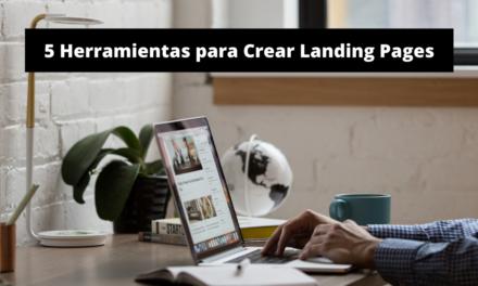 5 Herramientas para Crear Landing Pages