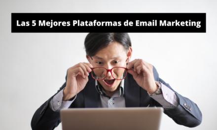 Las 5 Mejores Plataformas de Email Marketing