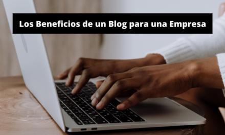 Beneficios de un Blog para una Empresa