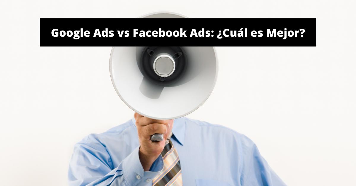 Google Ads versus Facebook Ads Guía Básica